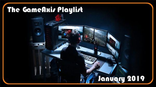 The GameAxis Playlist: January 2019