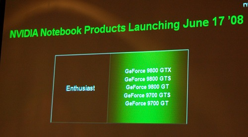And coming up in two weeks, NVIDIA has the high-end GeForce 9M series too.