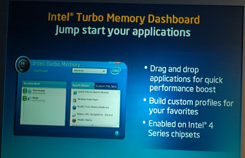 The Intel Turbo Memory Dashboard is yet another Series-4 chipsets only tool for performance optimization.