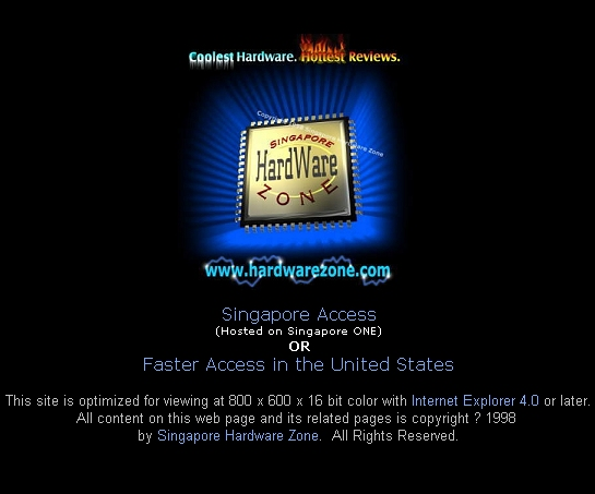 The old Singapore Hardware Zone logo and landing page when www.hardwarezone.com was first launched. This is should bring back fond memories to the old-timers.