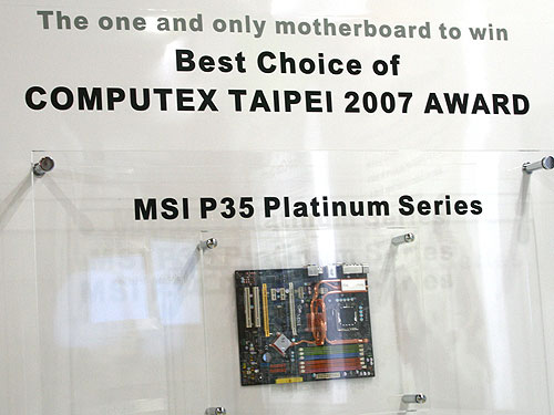 MSI's P35 Platinum is the only motherboard to receive the Best of Computex Taipei 2007 award.