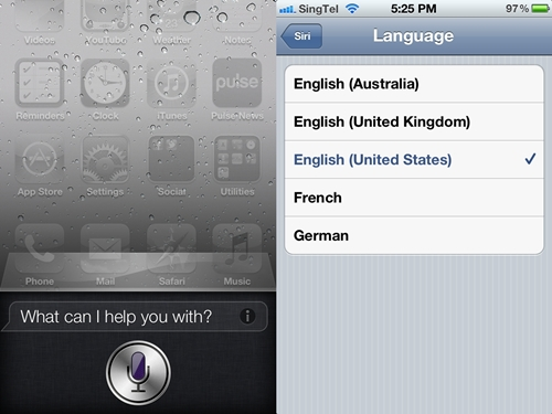 Siri currently supports English (U.S, U.K and Australia), French and German languages.